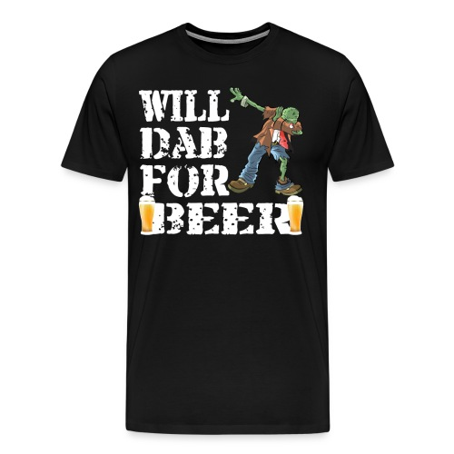 Cool Halloween Zombie Will Dab For Beer. Beer Lover Gift - Men's Premium T-Shirt