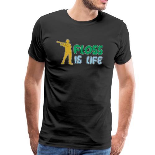 floss is life - Männer Premium T-Shirt