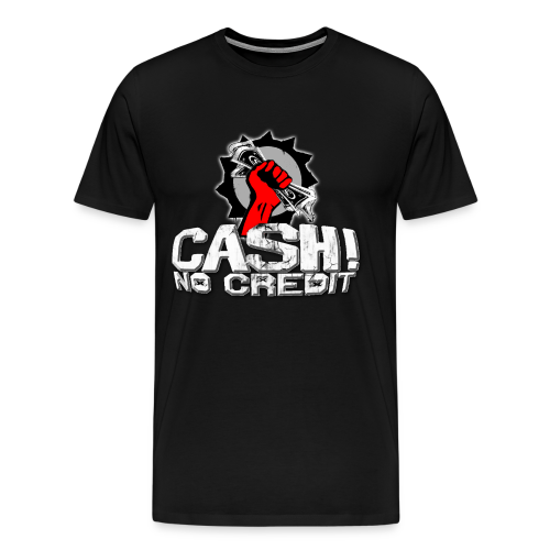 Official Cash! No Credit Merch - Männer Premium T-Shirt
