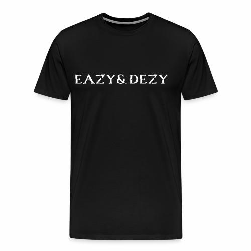 eazy dezy - Männer Premium T-Shirt
