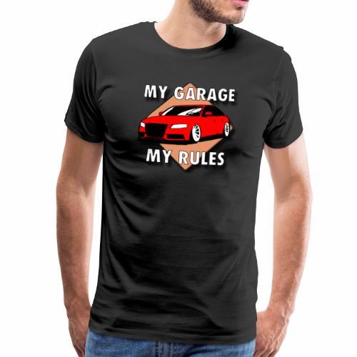 My Garage My Rules roter Wagen mit Schild - Männer Premium T-Shirt