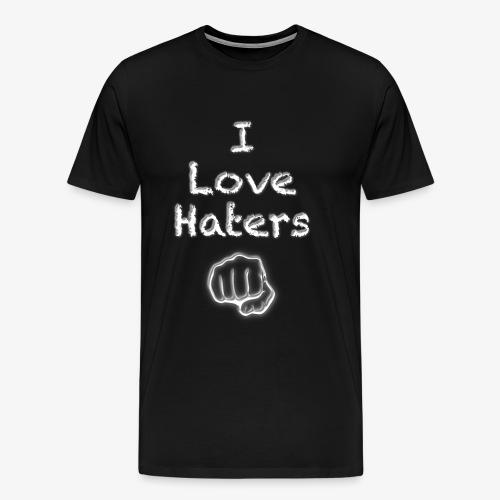 I Love Haters - Männer Premium T-Shirt
