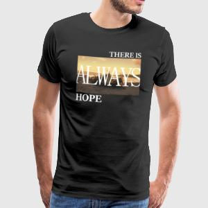 There Is Always Hope - Men's Premium T-Shirt
