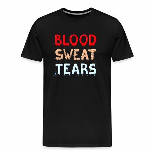 Blood-Sweat-Tears - Männer Premium T-Shirt
