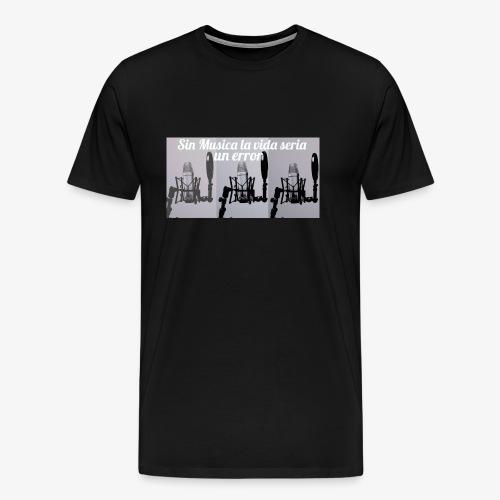 La vida sin musica - Camiseta premium hombre