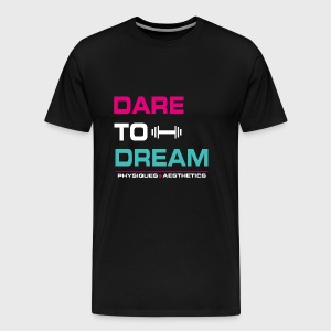 DARE TO DREAM - Camiseta premium hombre