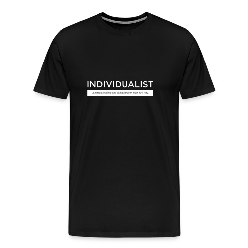 Individualist T-Shirt Schwarz - Männer Premium T-Shirt