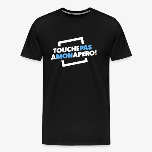 TOUCHE PAS À MON APÉRO ! - T-shirt Premium Homme