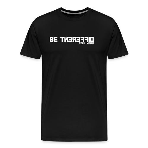 Be Different Stay Weird - Diskretes T-Shirt - Männer Premium T-Shirt