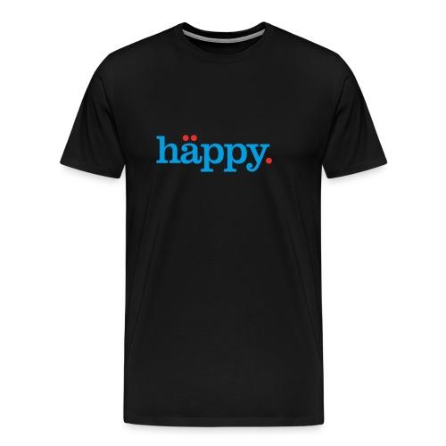 Happy Day! Happy Life! - Männer Premium T-Shirt