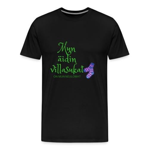 Mun äidin villasukat on mun neulomat - Men's Premium T-Shirt