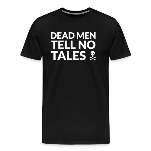 Dead Men Tell No Tales (light) - Men's Premium T-Shirt