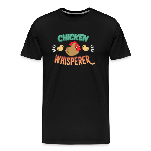 Chicken Whisperer - Men's Premium T-Shirt