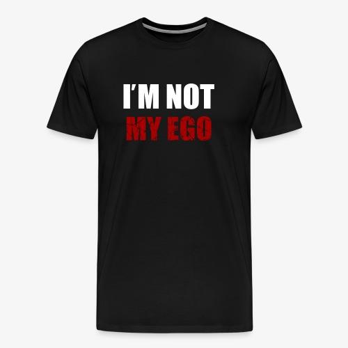I' M NOT MY EGO - Maglietta Premium da uomo