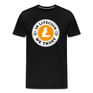 IN LITECOIN - WE TRUST - Men's Premium T-Shirt