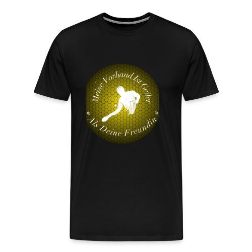 Meine Vorhand ist geiler als deine Freundin - Männer Premium T-Shirt