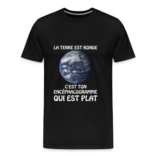 La Terre est ronde (vêtement noir) - T-shirt Premium Homme