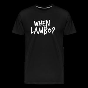 WHEN LAMBO? - Men's Premium T-Shirt