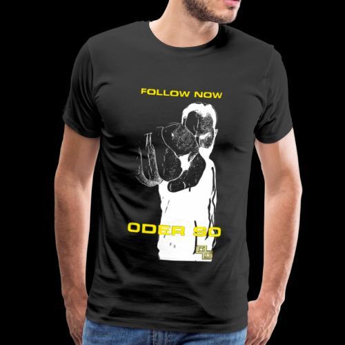 Swite Follow Oder So - Männer Premium T-Shirt