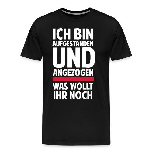 Ich bin aufgestanden - Männer Premium T-Shirt