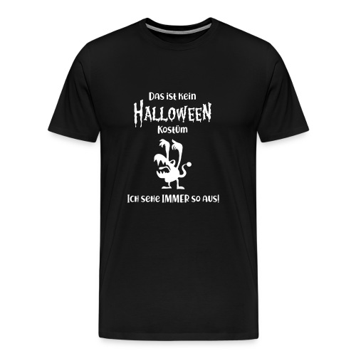 Kein Halloween Kostüm - Männer Premium T-Shirt