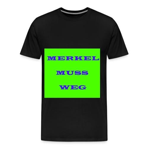 Merkel muss weg - Männer Premium T-Shirt