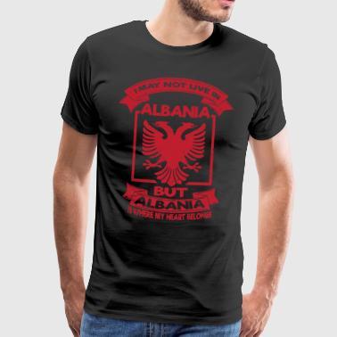 i may not live in albania Albanien Shirt - Männer Premium T-Shirt