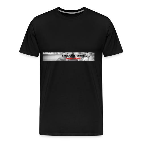 Gang. Gang. Grrruu. - Männer Premium T-Shirt