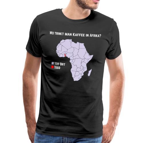 Wie trinkt man Kaffee in Afrika? - Männer Premium T-Shirt