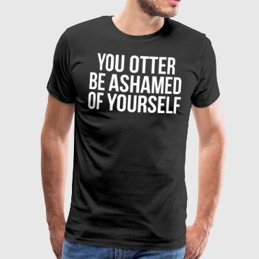Rolig Hilarious Otter Skäms T-shirt - Premium-T-shirt herr