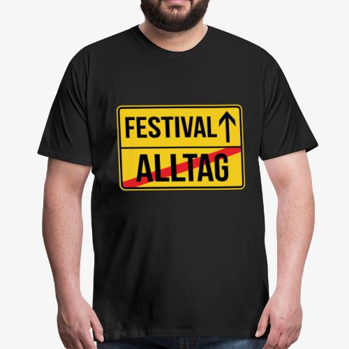 Festival Ortsschild - Alltag verlassen - Männer Premium T-Shirt