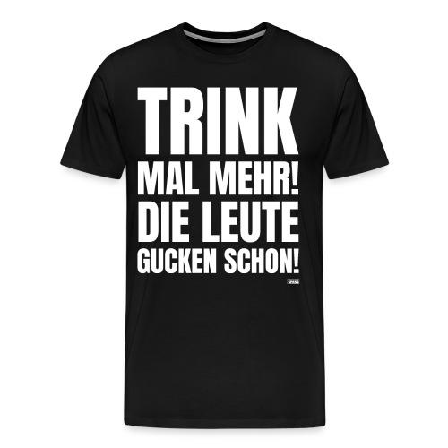 Mallorca Spruch | Trink mal mehr ! - Männer Premium T-Shirt