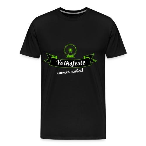 Volksfeste - immer dabei! - Männer Premium T-Shirt