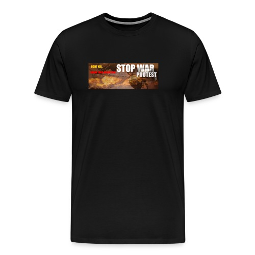 STOP WAR PROTEST - Men's Premium T-Shirt