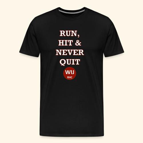 Run Hit never Quit - Mannen Premium T-shirt