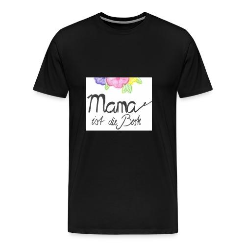 Mama ist die Beste - Männer Premium T-Shirt