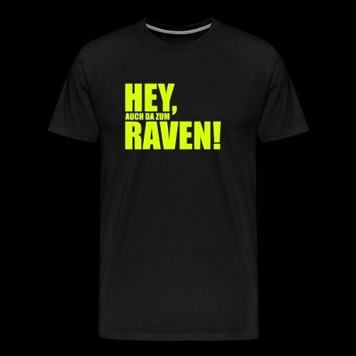 Sprüche T-Shirts – Hey, raven | Sprücheshirts - Männer Premium T-Shirt