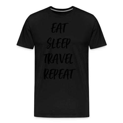 Eat Sleep Travel Repeat - Männer Premium T-Shirt