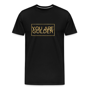 You are golden - Männer Premium T-Shirt