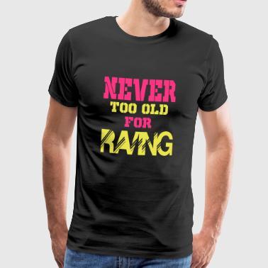nunca a viejo para delirar 2 - Camiseta premium hombre