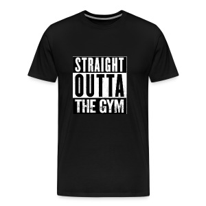 Straight Outta The Gym Mens & Women Clothing - Men's Premium T-Shirt