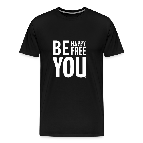 BE HAPPY. BE FREE. BE YOU - Mannen Premium T-shirt