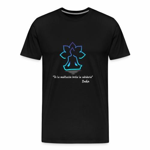 De la meditación brota la sabiduría blanco - Camiseta premium hombre