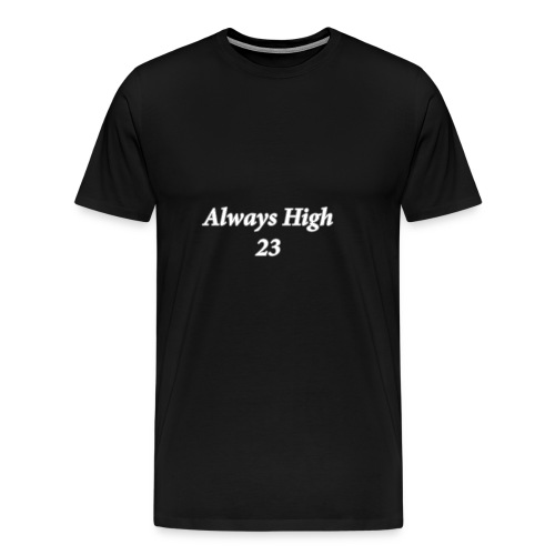 Always High 23 - Men's Premium T-Shirt