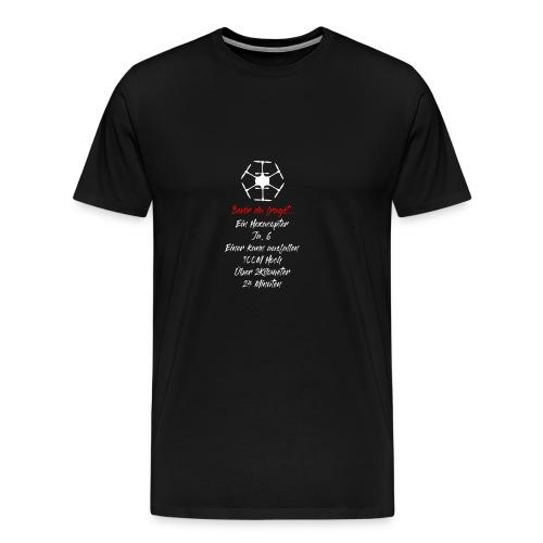 Typische Drohnenfragen: Hexacopter - Männer Premium T-Shirt