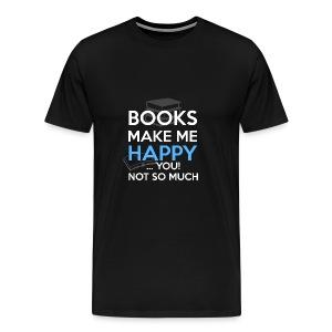 Books Make Me Happy - Men's Premium T-Shirt