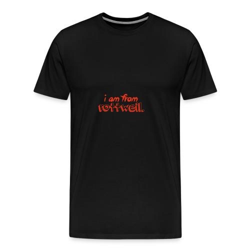 I am from Rottweil. - Männer Premium T-Shirt