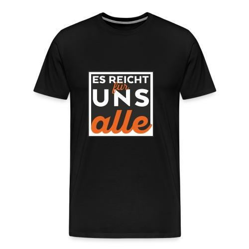 esreichtfuerunsalle - Männer Premium T-Shirt