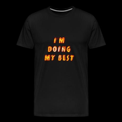I m doing my best - Men's Premium T-Shirt