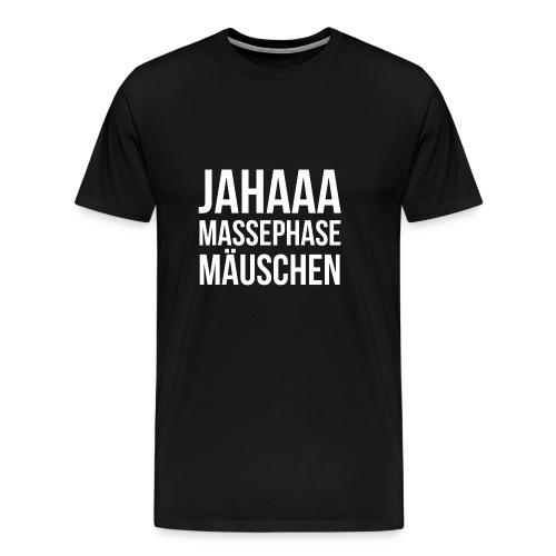 Massephase Mäuschen - Männer Premium T-Shirt
